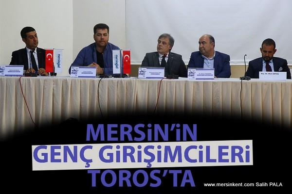 MERSİN'İN GENÇ GİRİŞİMCİLERİ TOROS'TA
