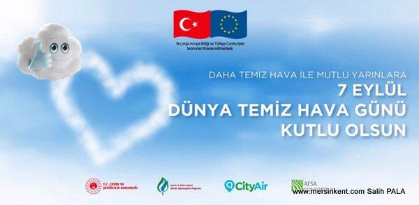 7 Eylül Mavi Bir Gökyüzü için Temiz Hava Günü Türkiye'de İlk Kez Kutlandı