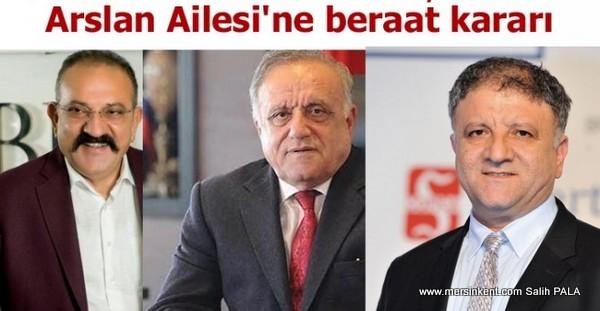 Mersin'in Ünlü İş Adamları Mahmut Arslan, Hasan Arslan ve Hüseyin Arslan  Beraat Etti