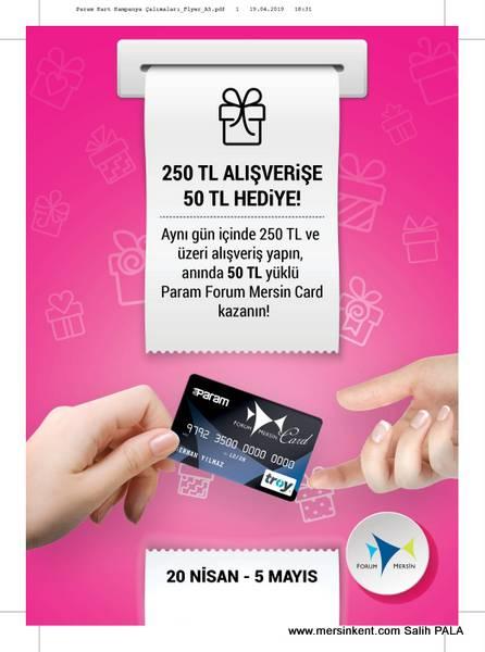Param Forum Mersin Kart'la 250 TL Alışverişe Anında 50 TL Hediye