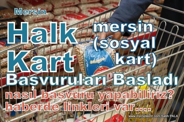Mersin'de Halkkart (Sosyal Destek Kartı) Başvuruları Başladı